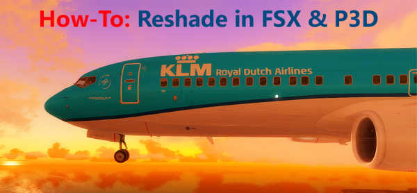 How-To: Reshade in P3D en FSX – FsVisions