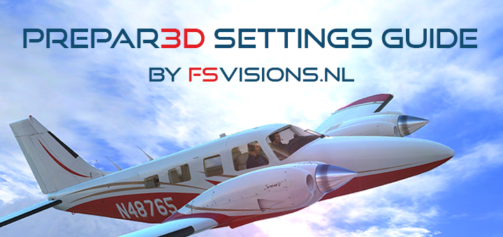 How-To: Prepar3D Settings Guide – FsVisions